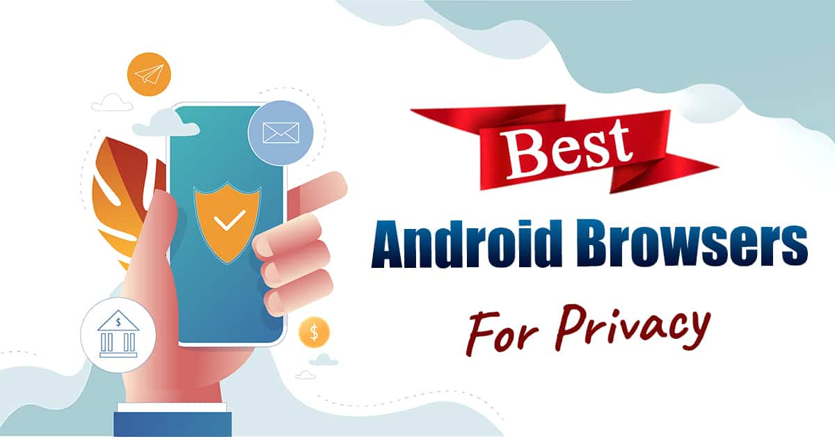 best android browsers for privacy