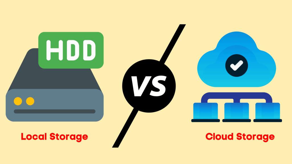 Local Storage vs cloud storage