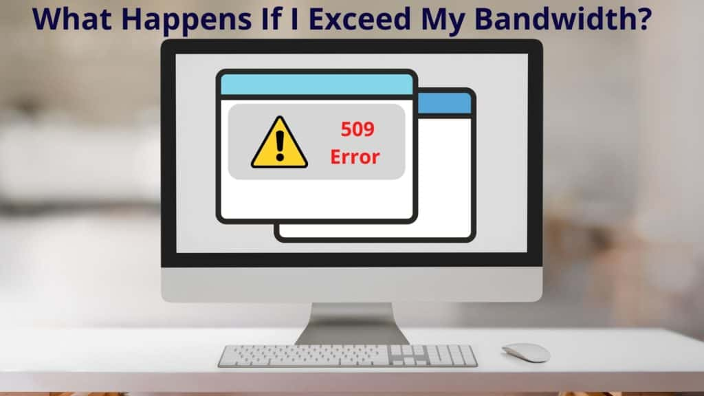 What Happens If I Exceed My Bandwidth